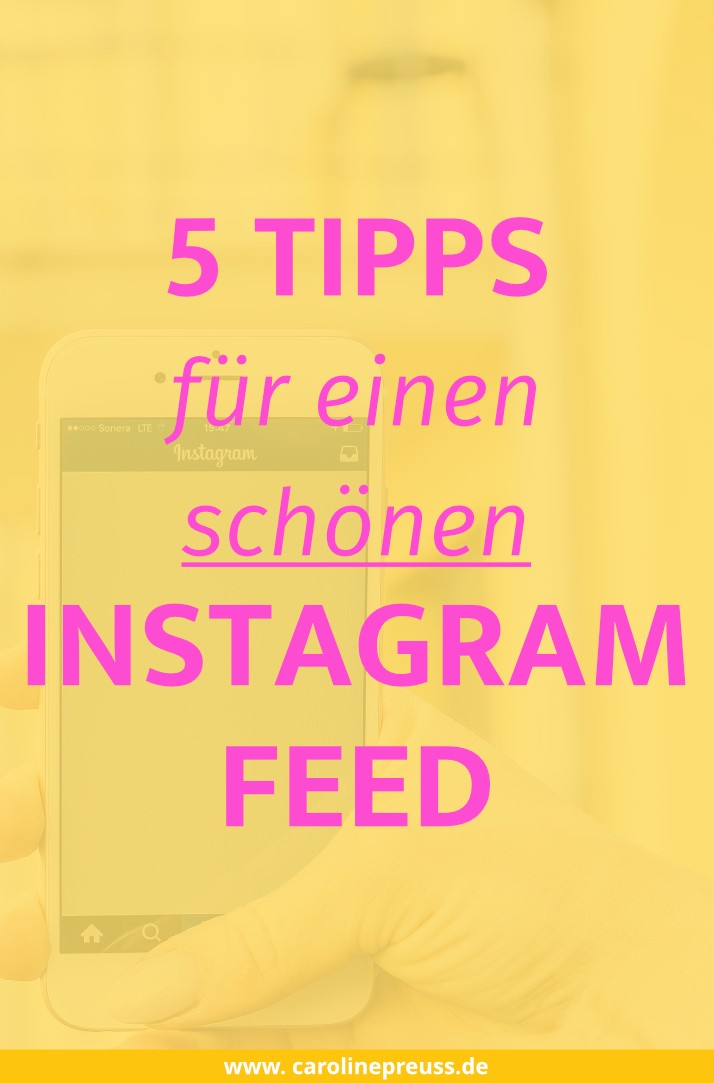 5 instagram tipps und tricks f r einen sch nen instagram feed. Black Bedroom Furniture Sets. Home Design Ideas